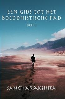 Een gids tot het boeddhistische Pad – deel 1